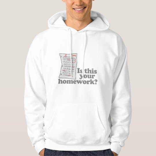 Is This Your Homework Hoodie