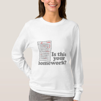 Is This Your Homework T-Shirt