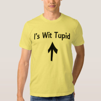 I's Wit Tupid  Basic American Apparel T-Shirt