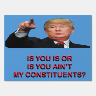 Is You Is Or Is You Aint...Yard Sign