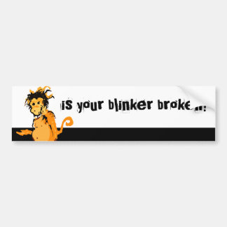 is your blinker broken? bumper sticker