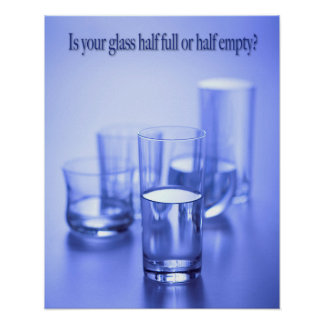 Is Your Glass Half Value Poster Paper (Matte)