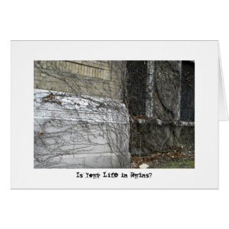 Is Your Life in Ruins? Greeting Card