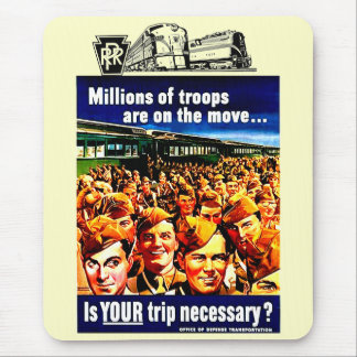 Is your Train Trip Necessary,  PRR -Troops 1942 Mouse Pad