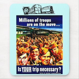 Is your Train Trip Necessary, PRR - US Army 1942 mousepad