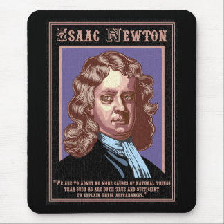 Isaac Newton -Causes Mouse Pad