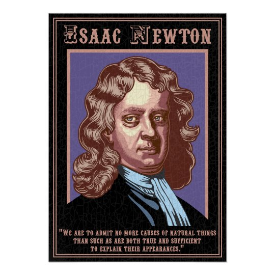 Isaac Newton -Causes Poster