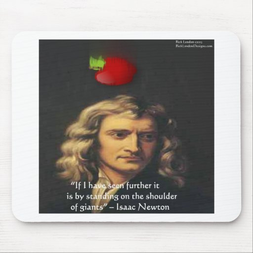 "Isaac Newton ""Giants Shoulders"" Wisdom Gifts & Tee Mouse Pad"