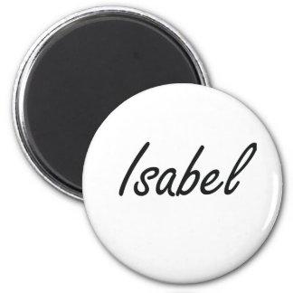 Isabel artistic Name Design 2 Inch Round Magnet