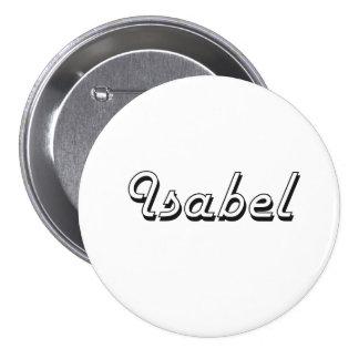 Isabel Classic Retro Name Design 3 Inch Round Button