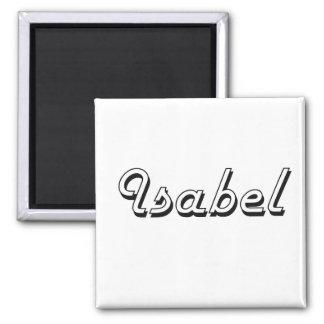 Isabel Classic Retro Name Design 2 Inch Square Magnet