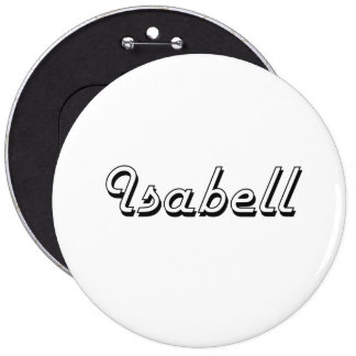 Isabell Classic Retro Name Design 6 Inch Round Button