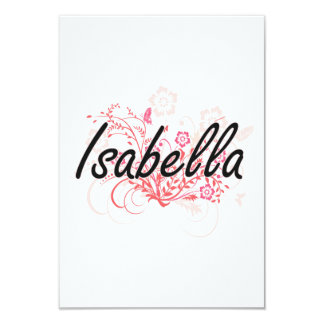 Isabella Artistic Name Design with Flowers 3.5x5 Paper Invitation Card