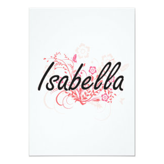 Isabella Artistic Name Design with Flowers 5x7 Paper Invitation Card
