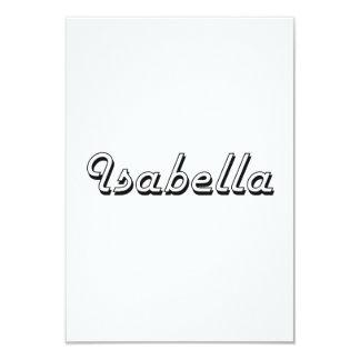 Isabella Classic Retro Name Design 3.5x5 Paper Invitation Card