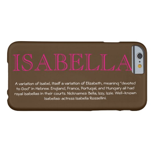 """""""ISABELLA"""" Name/Meaning IPHONE 6 CASE 