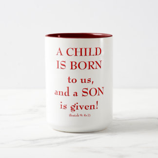"""Isaiah9: 6-7 """"A Child is born to us..."""" Two-Tone Coffee Mug"""
