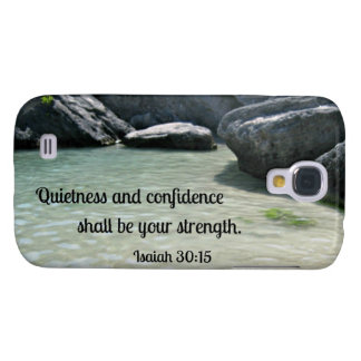 Isaiah 30:15 Quietness and confidence shall.... Samsung Galaxy S4 Cases