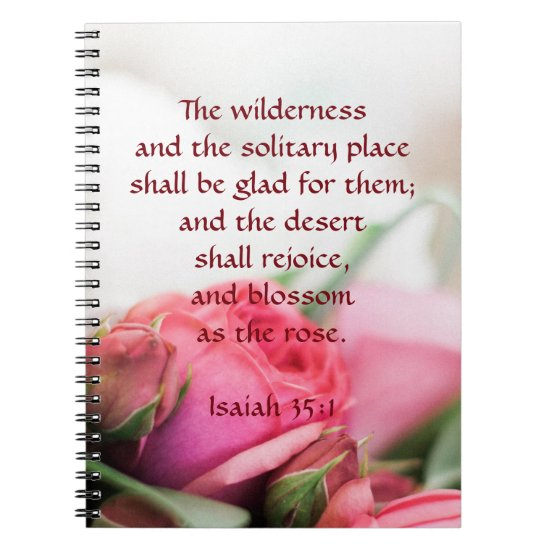 Isaiah 35:1 - the desert shall rejoice and blossom notebook