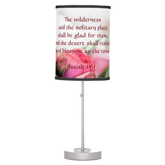 Isaiah 35:1 - the desert shall rejoice and blossom table lamp