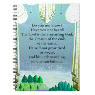 Isaiah 40:28 Inspirational BIBLE verse Spiral Note Book