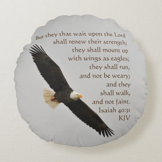 Isaiah 40:31 But they that wait upon the Lord Round Pillow