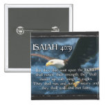 ISAIAH 40:31  Mount up with wings as EAGLES Pinback Buttons