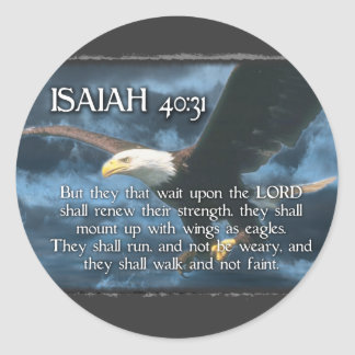 ISAIAH 40:31  Mount up with wings as EAGLES Classic Round Sticker