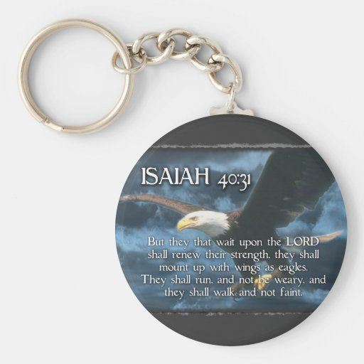ISAIAH 40:31  Mount up with wings as EAGLES Key Chains