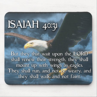 ISAIAH 40:31  Mount up with wings as EAGLES Mouse Pad