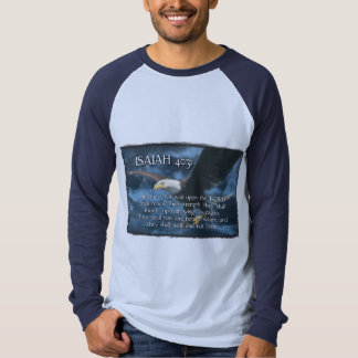 ISAIAH 40:31  Mount up with wings as EAGLES T Shirts