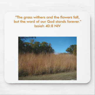 """Isaiah 40:8 """"The grass withers and the flowe... Mouse Pad"""