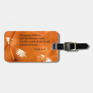 Isaiah 40:8 The grass withers and the flowers fade Travel Bag Tag