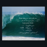 """Isaiah 41 10 Bible Verse Poster<br><div class=""""desc"""">Our Isaiah 41 10 Christian Bible Verse Poster has a beautiful photo of a wave breaking in the ocean. This inspirational bible verse was taken from Isaiah 41 10 fear not, for I am with you; be not dismayed, for I am your God; I will strengthen you, I will help...</div>"""