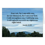 Isaiah 41:10 Fear not for I am with you... Greeting Card