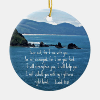 Isaiah 41:10 Fear not for I am with you... Ceramic Ornament
