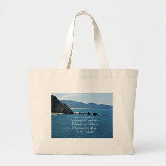 Isaiah 41:10 Fear not for I am with you... Large Tote Bag