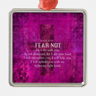 Isaiah 41:10 Fear not, for I am with you Metal Ornament