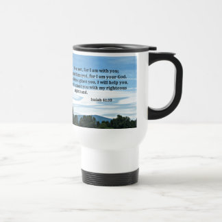 Isaiah 41:10 Fear not for I am with you... 15 Oz Stainless Steel Travel Mug