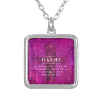 Isaiah 41:10 Fear not, for I am with you Necklaces
