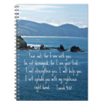Isaiah 41:10 Fear not for I am with you... Spiral Notebook