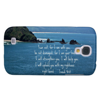 Isaiah 41:10 Fear not for I am with you... Samsung S4 Case