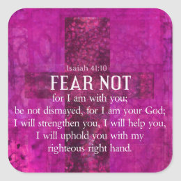 Isaiah 41:10 Fear not, for I am with you Square Sticker