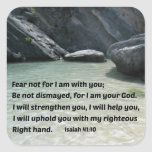 Isaiah 41:10 Fear not for I am with you... Square Sticker