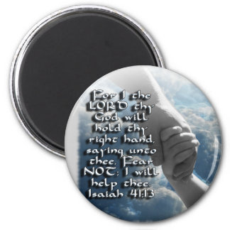 ISAIAH 41:13 FEAR NOT - I WILL HOLD YOUR HAND 2 INCH ROUND MAGNET