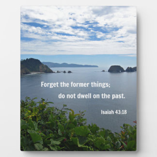 Isaiah 43:18 Forget the former things; do not... Plaque