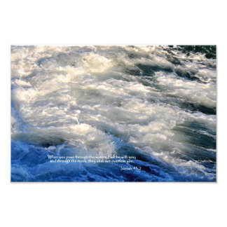 Isaiah 43:2 When you pass through the waters, Photo Print