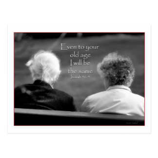 Isaiah 46:4 Even to your old age I am the same Postcard
