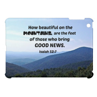 Isaiah 52:7 How beautiful on the mountains are iPad Mini Covers