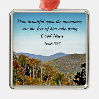 Isaiah 52:7 How beautiful upon the mountains.... Metal Ornament